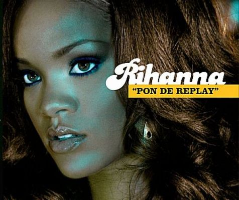 Rihannas erste Single 'Pon De Replay'.